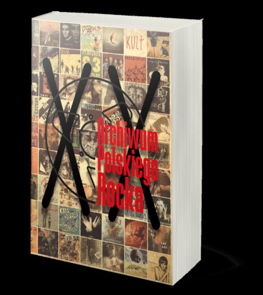 Okładka książki Archiwum Polskiego Rocka - XX Lecie portalu