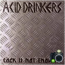 Acid Drinkers - Rock Is Not Enough...