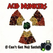 Acid Drinkers - (I Can`t Get No) Satisfaction