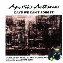 Apostolis Anthimos - Days We Can`t Forget