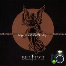 Believe - Hope ToSee Another Day