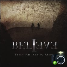 Believe - This Bread Is Mine