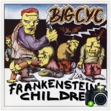 Big Cyc - Frankenstein`s Children