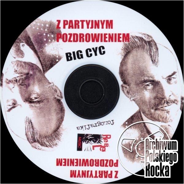 Big Cyc - Z partyjnym pozdrowieniem