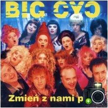 Big Cyc - Zmień z nami płeć