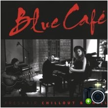 Blue Cafe - Freshair Chillout & Chilli