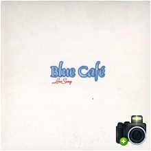 Blue Cafe - Love Song