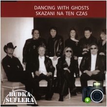 Budka Suflera - Dancing With Ghosts