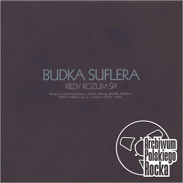 Budka Suflera - Kiedy rozum śpi