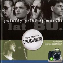 Chłopcy z placu broni - Gwiazdy polskiej muzyki lat 80