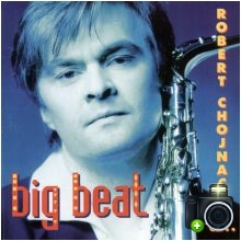 Robert Chojnacki - Big Beat