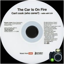 The Car Is On Fire - Can`t Cook (WhoCares?)