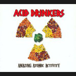Acid Drinkers - Amazing Atomic Activity