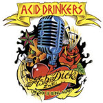 Acid Drinkers - Fishdick Zwei - The Dick Is Rising Again