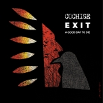 Cochise - Exit - AGood Day ToDie
