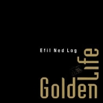 Golden Life - Efil Ned Log