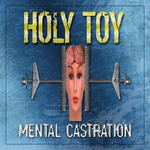 Holy Toy - Mental Castration