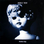 Holy Toy - Perfect Day