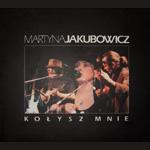 Martyna Jakubowicz - Kołysz mnie