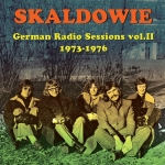 Skaldowie - German Radio Sessions vol.II 1973-1976