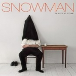 Snowman - The Best Is Yet To Come?