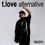 T.Love Alternative - 19822015