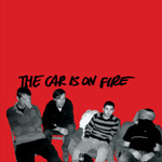 The Car Is On Fire - The Car Is On Fire