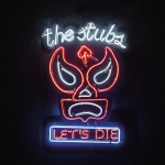 The Stubs - Let`s Die