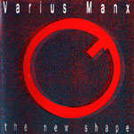 Varius Manx - The New Shape
