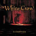 White Crow - In a Forgotten Play