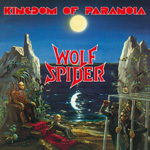 Wolf Spider - Kingdom Of Paranoia