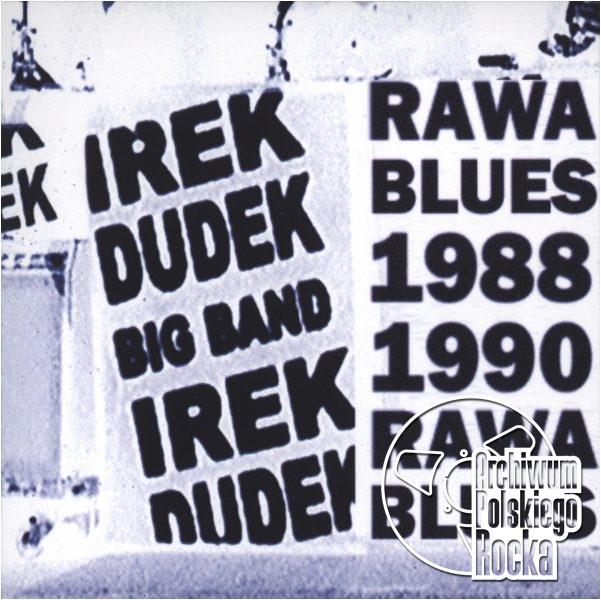 Irek Dudek - Rawa Blues 1988 & 1990