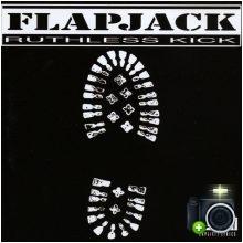 Flapjack - Ruthless Kick