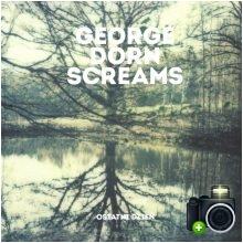 George Dorn Screams - Ostatni dzień