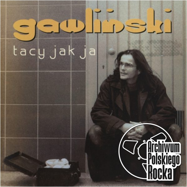 Robert Gawliński - Tacy jak ja