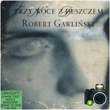 Robert Gawliński - Trzy noce z deszczem