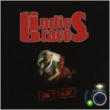 Indios Bravos - On Stage