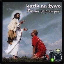 Kazik Na Żywo - Polska jest ważna