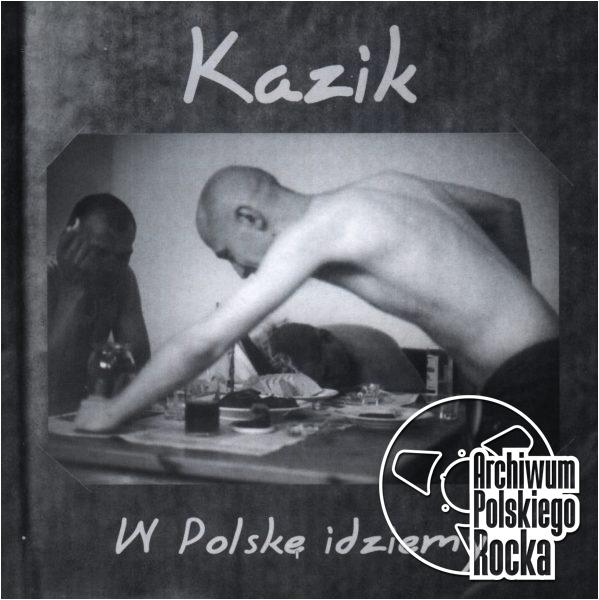 Kazik - W polskę idziemy
