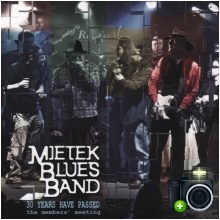 Mietek Blues Band - 30 Years Have Passed - The Members` Meeting