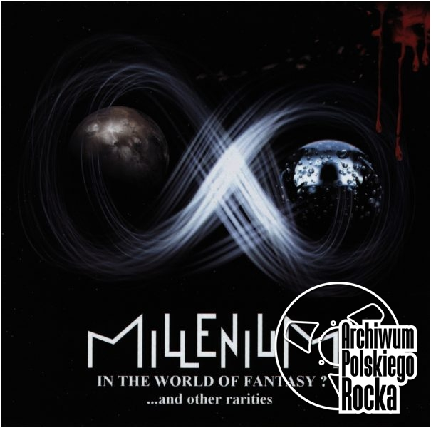 Millenium - In The World of Fantasy? ...and other rarities
