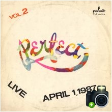 Perfect - Perfect Live April 1 1987 - vol.2