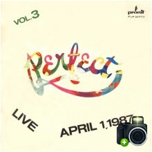 Perfect - Perfect Live April 1 1987 - vol.3