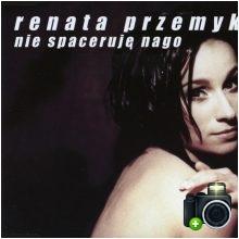 Renata Przemyk - Nie spaceruję nago