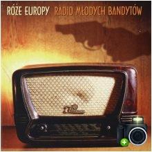 Róże Europy - Radio młodych bandytów