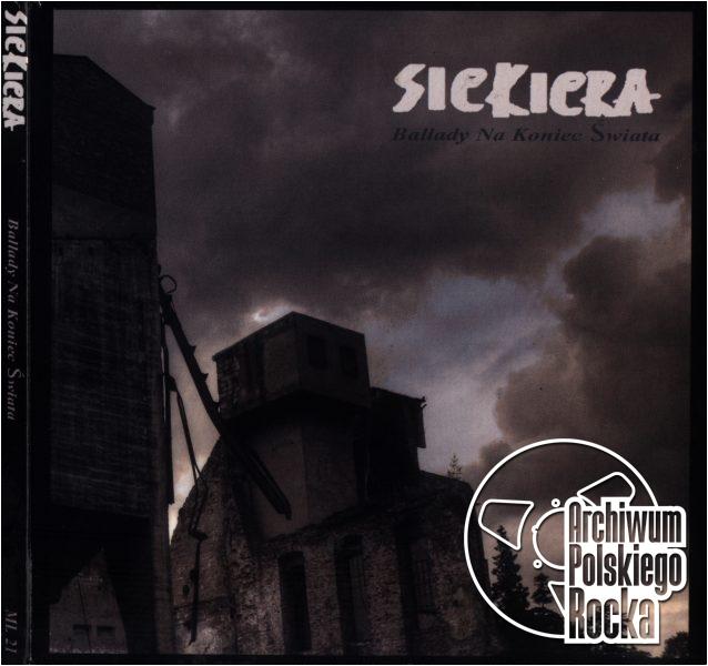 Siekiera - Ballady na koniec świata