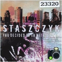 Staszczyk - You Decided To Go With Me