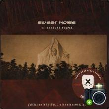 Sweet Noise - Dzisiaj mnie kochasz, jutro nienawidzisz