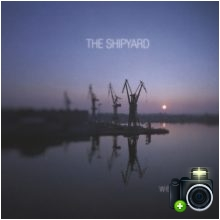 The Shipyard - We Will Sea