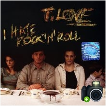 T.Love - I Hate Rock `n` Roll